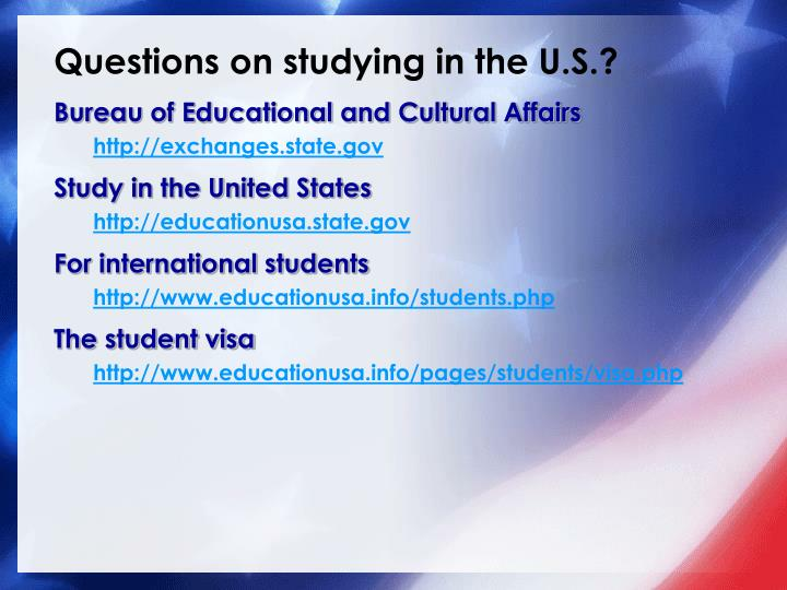 Questions on studying in the U.S.?