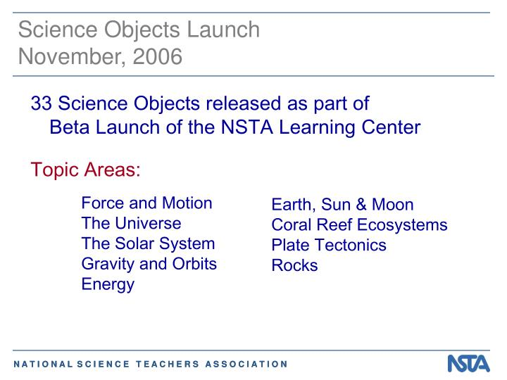 Science Objects Launch       November, 2006