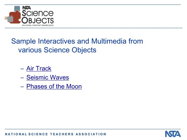 Sample Interactives and Multimedia from various Science Objects