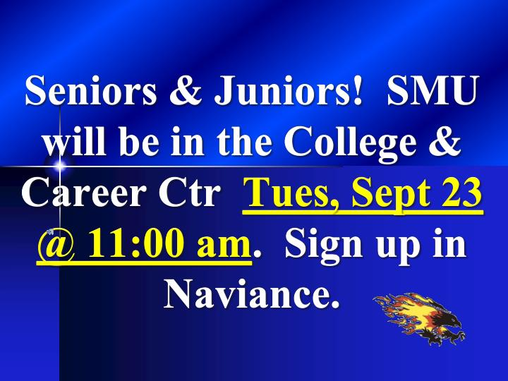 Seniors & Juniors!  SMU will be in the College & Career