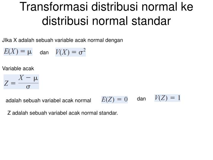 Transformasi distribusi normal ke distribusi normal standar