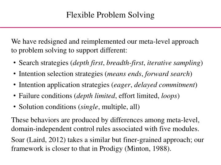 We have redsigned and reimplemented our meta-level approach to problem solving to support different: