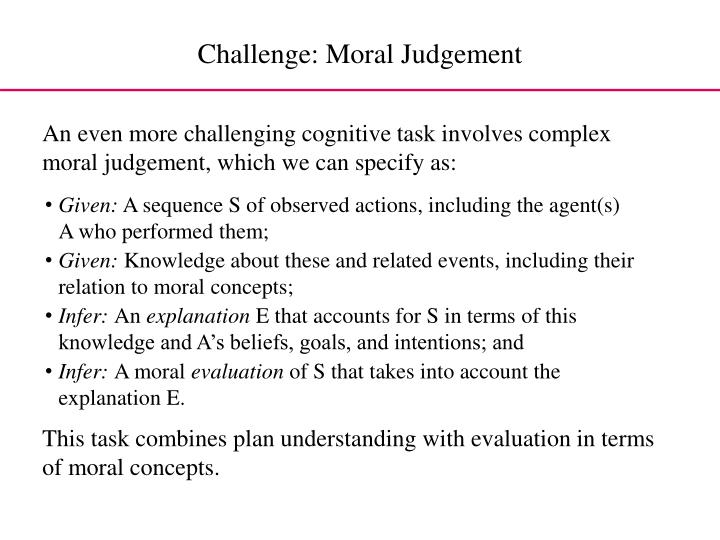 Challenge: Moral Judgement