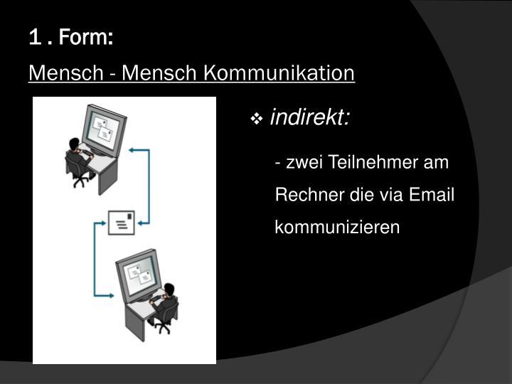 1 . Form: