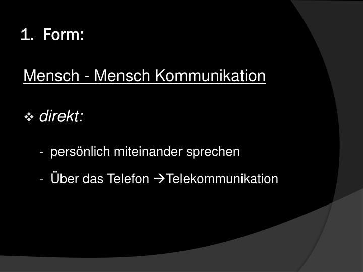 1.  Form:
