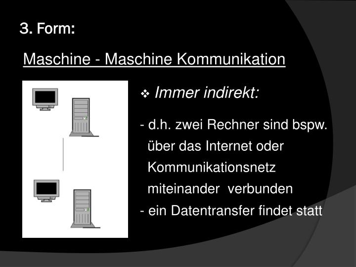3. Form: