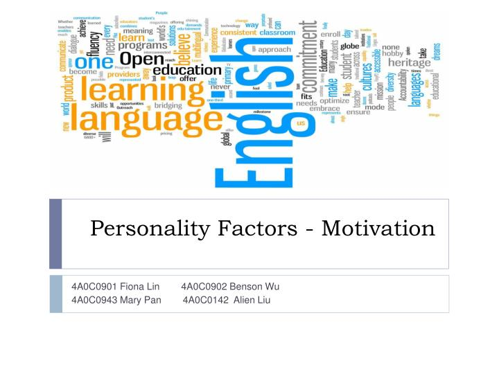 Personality Factors - Motivation