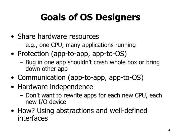 Goals of OS Designers