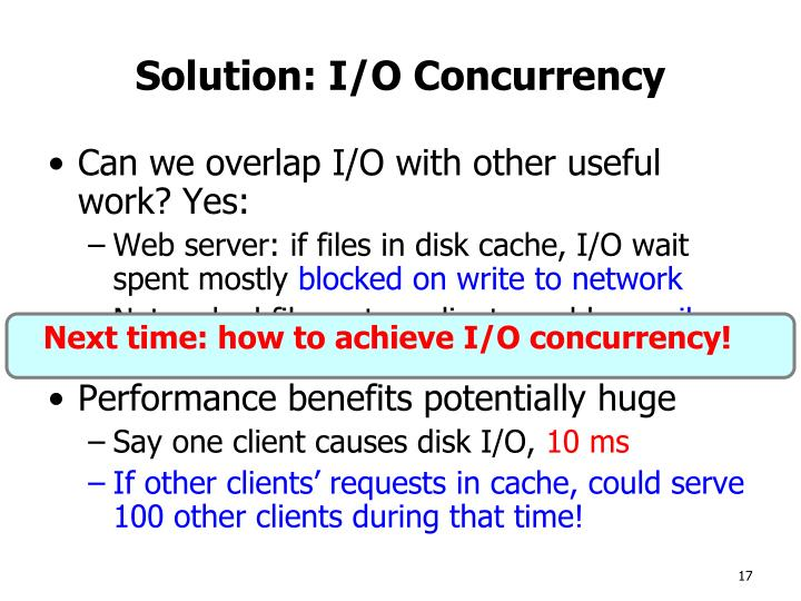 Next time: how to achieve I/O concurrency!