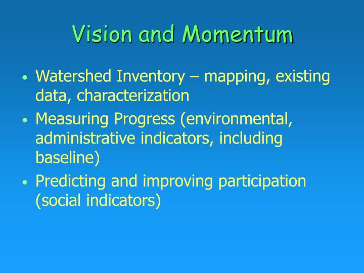 Vision and Momentum