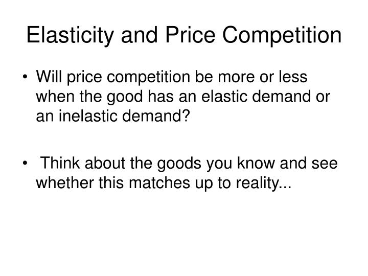 Elasticity and Price Competition