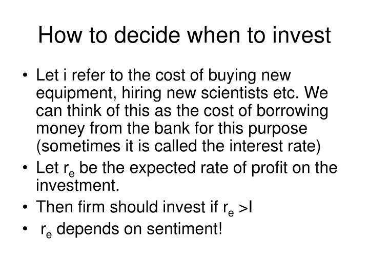 How to decide when to invest