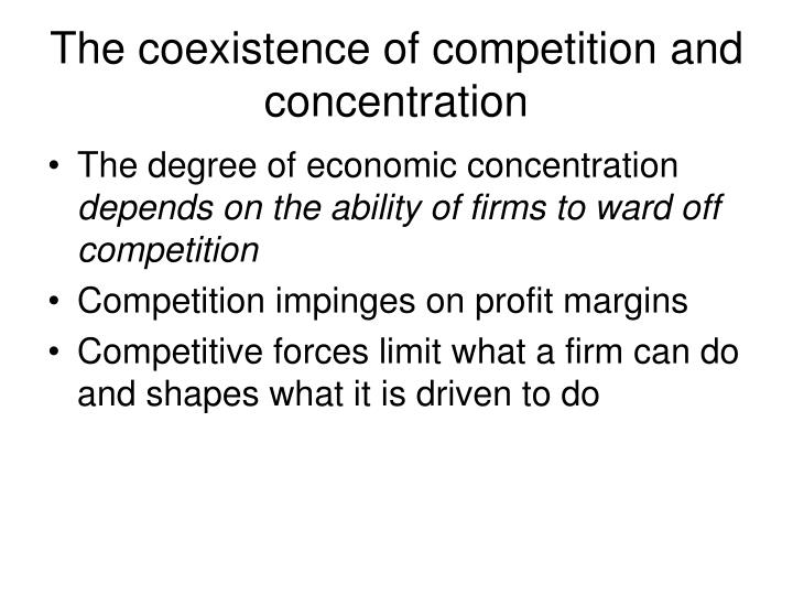 The coexistence of competition and concentration