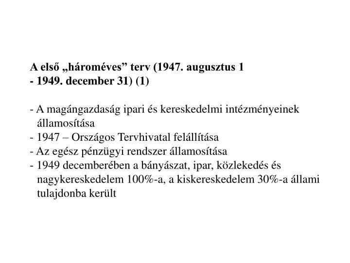 """A első """"hároméves"""" terv (1947. augusztus 1"""