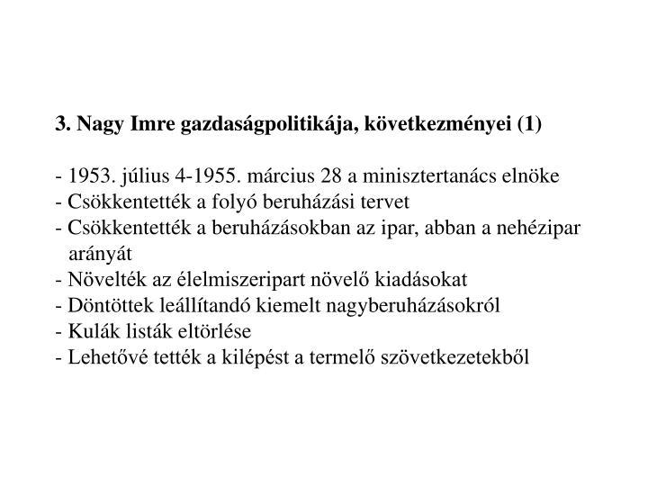 3. Nagy Imre gazdaságpolitikája, következményei (1)