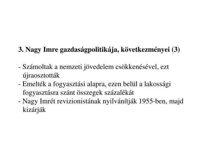 3. Nagy Imre gazdaságpolitikája, következményei (3)