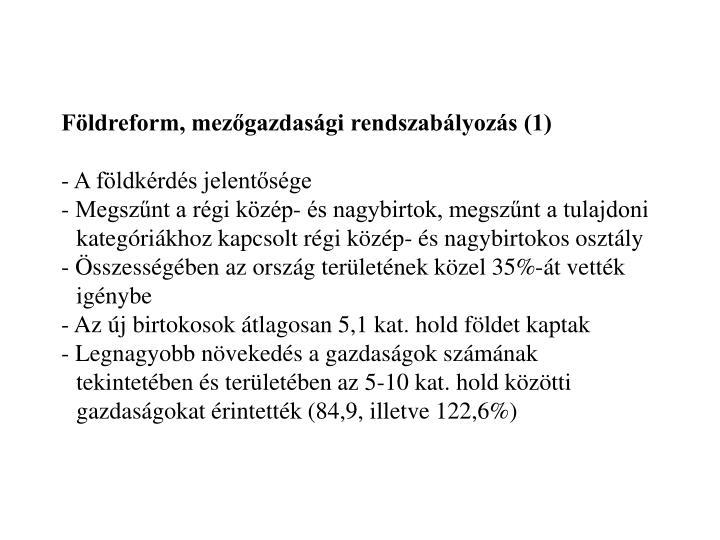 Földreform, mezőgazdasági rendszabályozás (1)