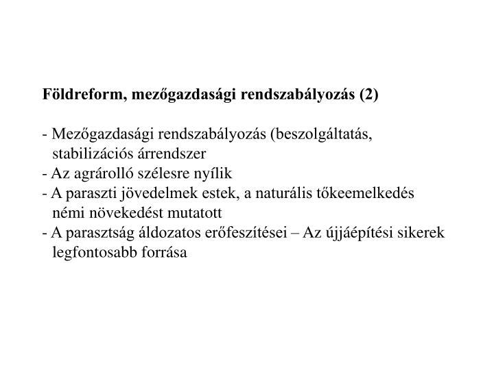 Földreform, mezőgazdasági rendszabályozás (2)
