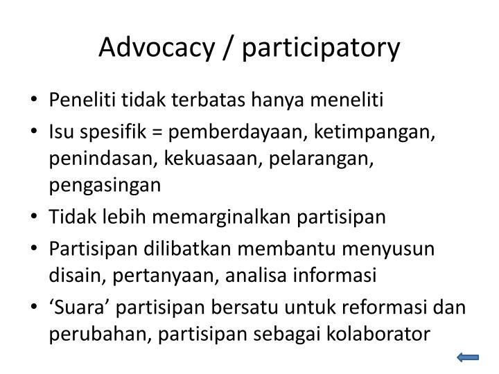 Advocacy / participatory