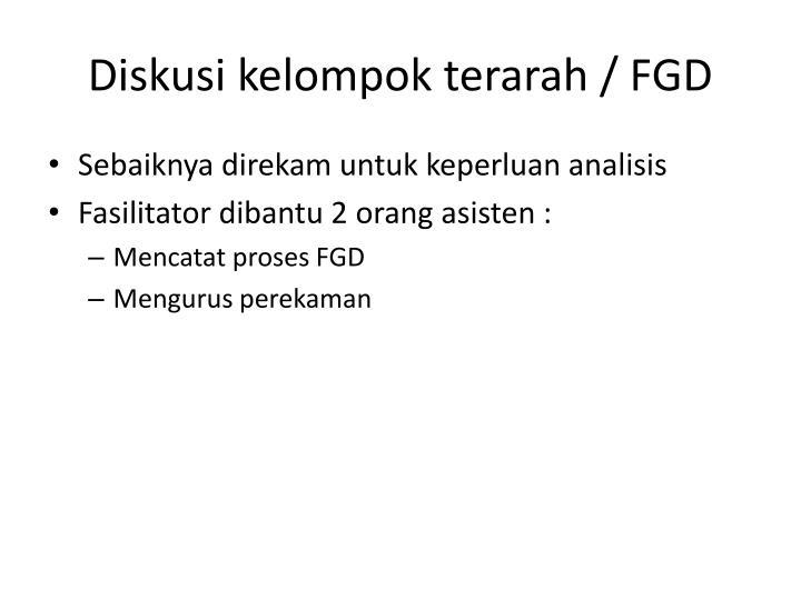 Diskusi kelompok terarah / FGD