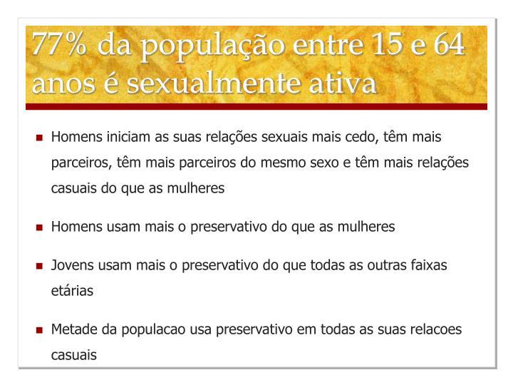 77% da população entre 15 e 64 anos é sexualmente ativa