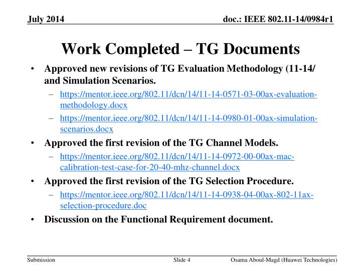 Approved new revisions of TG Evaluation Methodology (11-14/ and Simulation Scenarios.