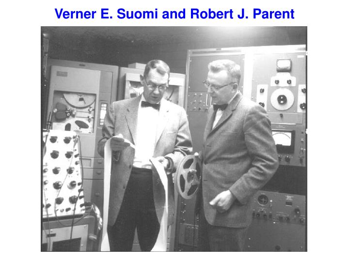 Verner E. Suomi and Robert J. Parent