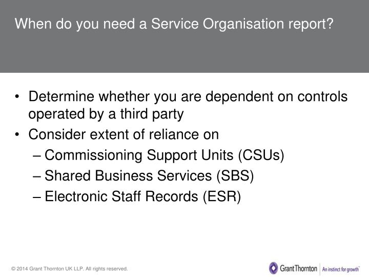 When do you need a Service Organisation report?