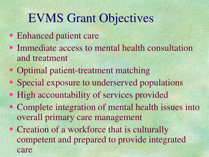 EVMS Grant Objectives