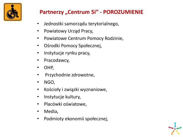 """Partnerzy """"Centrum 5i"""" - POROZUMIENIE"""