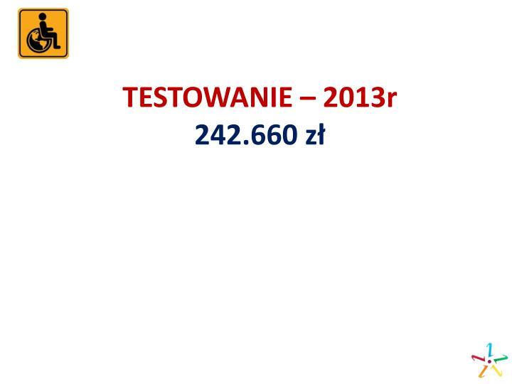 TESTOWANIE – 2013r