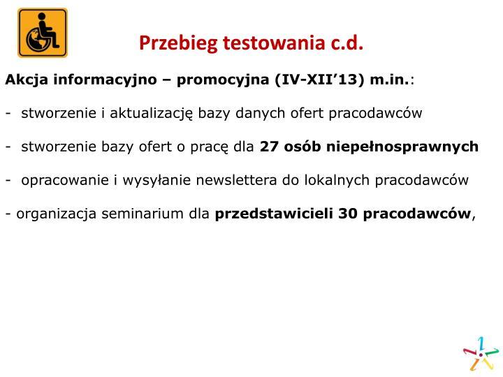 Przebieg testowania c.d.