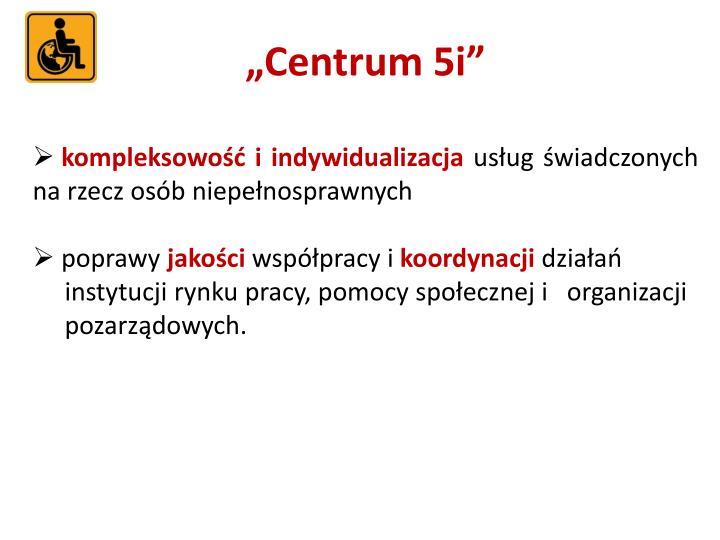 """""""Centrum 5i"""""""