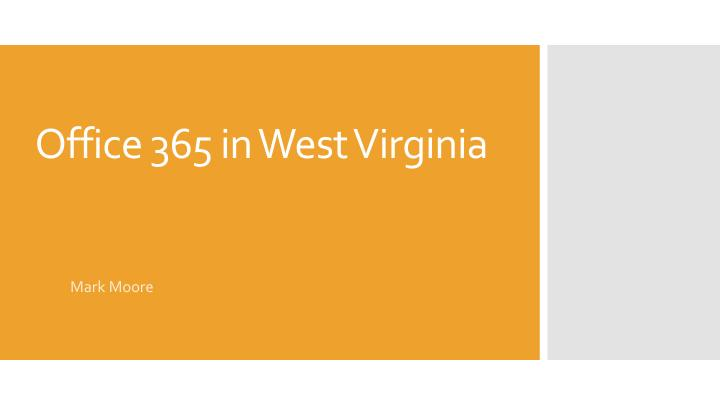 Office 365 in West Virginia