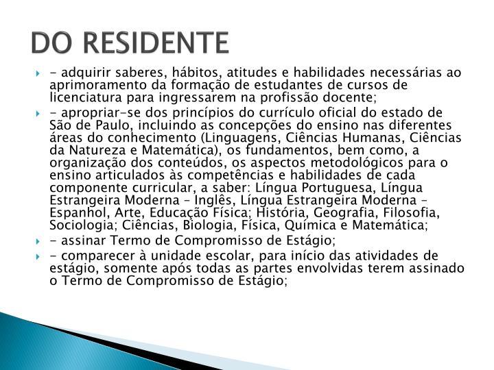 DO RESIDENTE