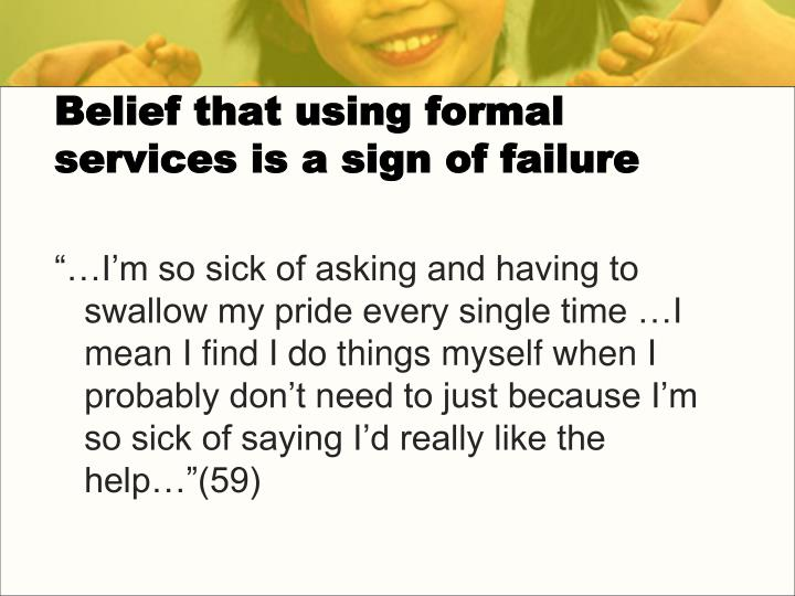 Belief that using formal services is a sign of failure