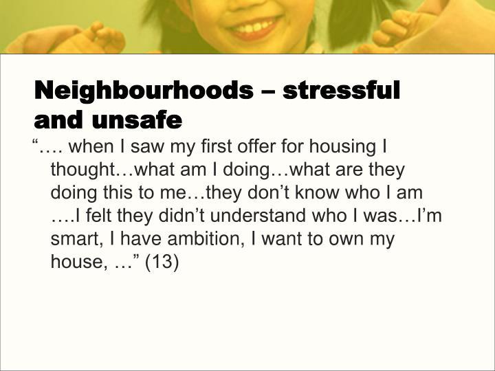 Neighbourhoods – stressful and unsafe