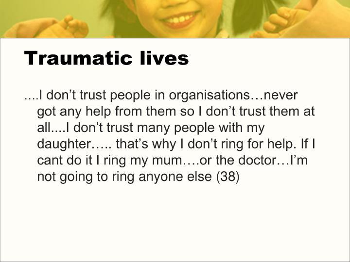 Traumatic lives