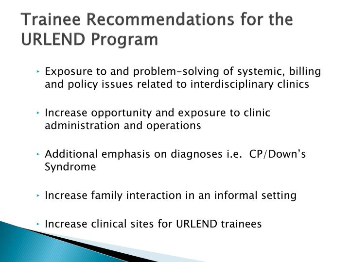 Trainee Recommendations for the URLEND Program