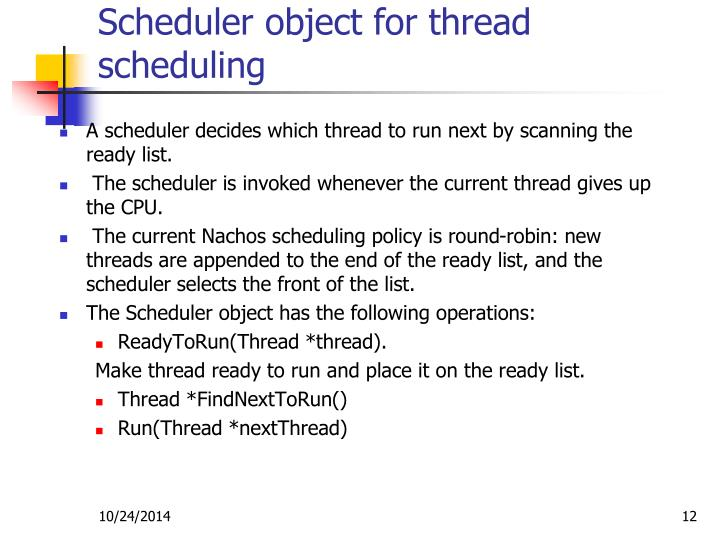 Scheduler object for thread scheduling