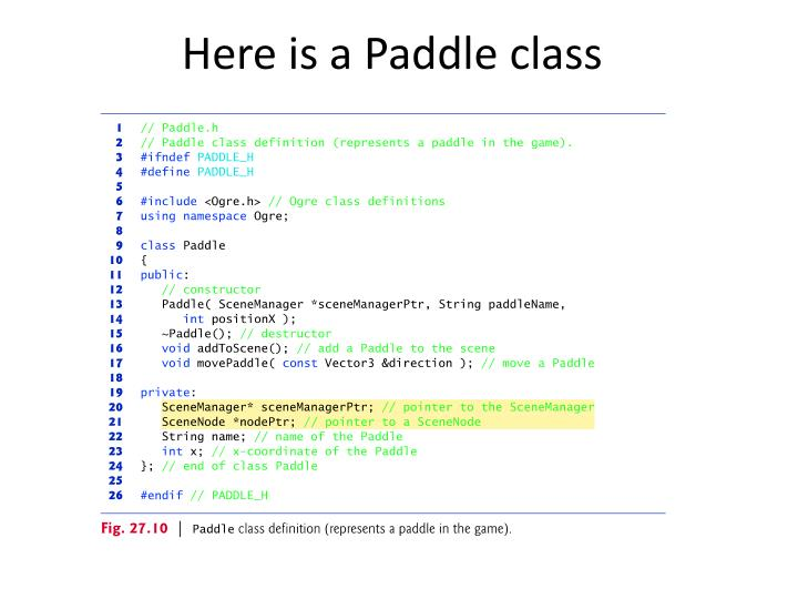 Here is a Paddle class