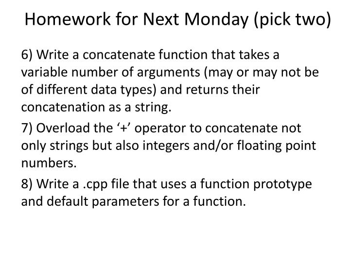 Homework for Next Monday (pick two)