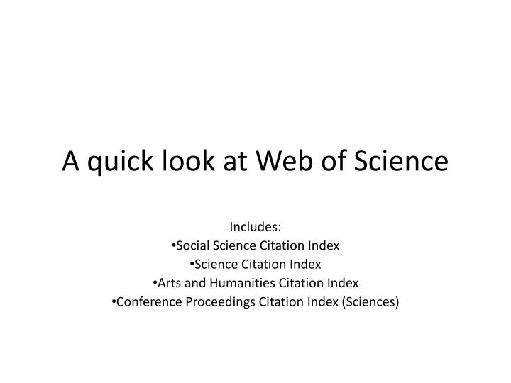 A quick look at Web of Science