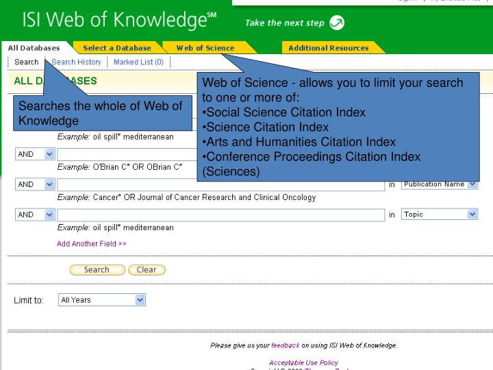 Web of Science - allows you to limit your search to one or more of: