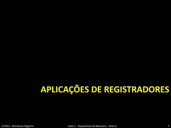 Aplicações de Registradores
