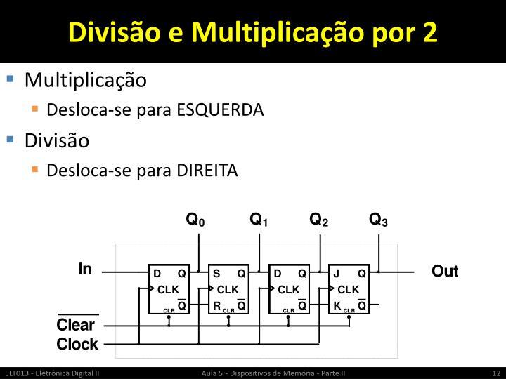 Divisão e Multiplicação por 2