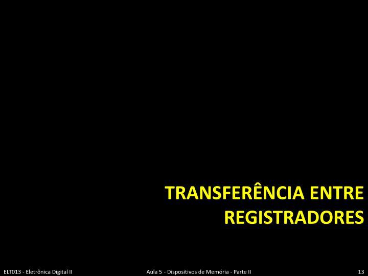 Transferência Entre registradores