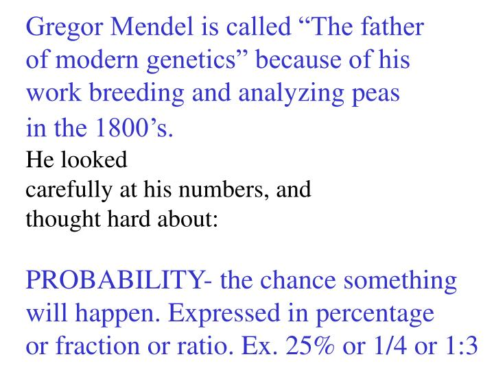 "Gregor Mendel is called ""The father"