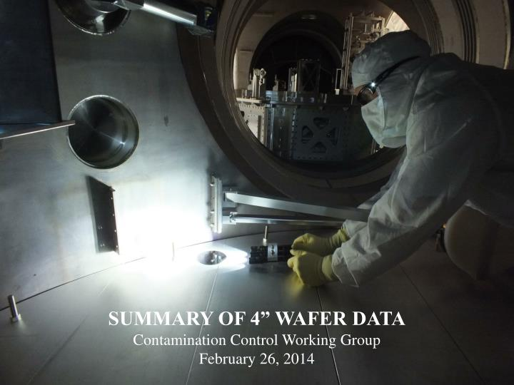 Summary of 4 wafer data contamination control working group february 26 2014