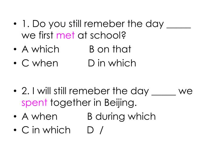 1. Do you still remeber the day _____ we first
